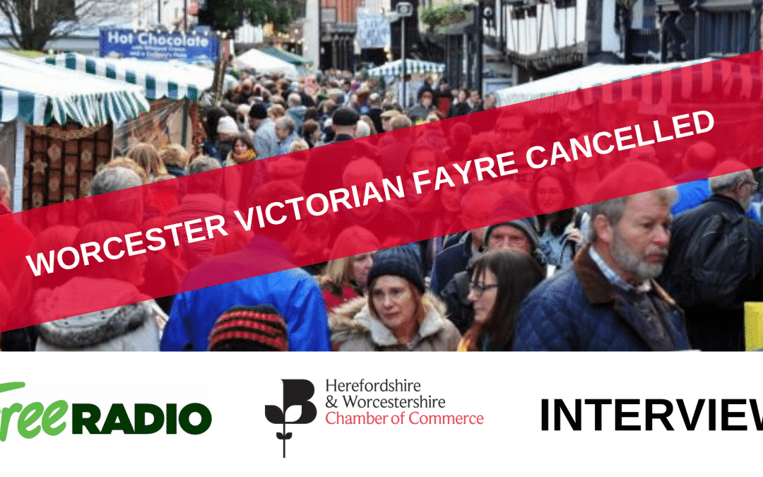 INTERVIEW: Chamber & Free Radio discuss the impact on businesses after Worcester Victorian Fayre cancelled