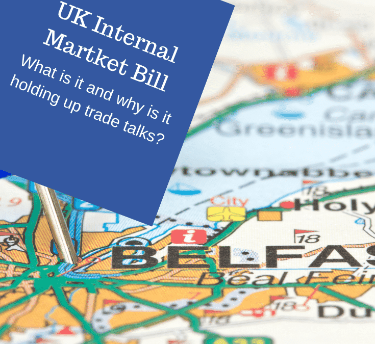 What is the Internal Market Bill and why is it affecting UK EU trade talks?
