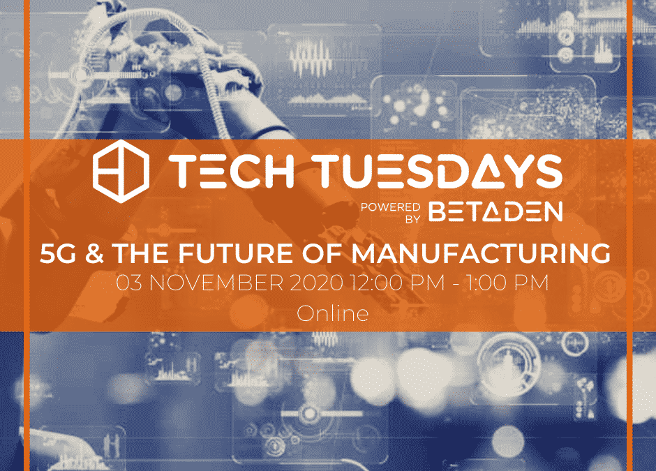 Tech Tuesdays: 5G and The Future of Manufacturing