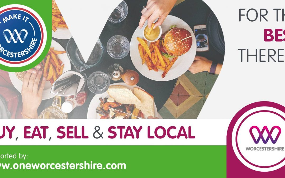Make It Worcestershire: Buy, Eat, Sell & Stay Local