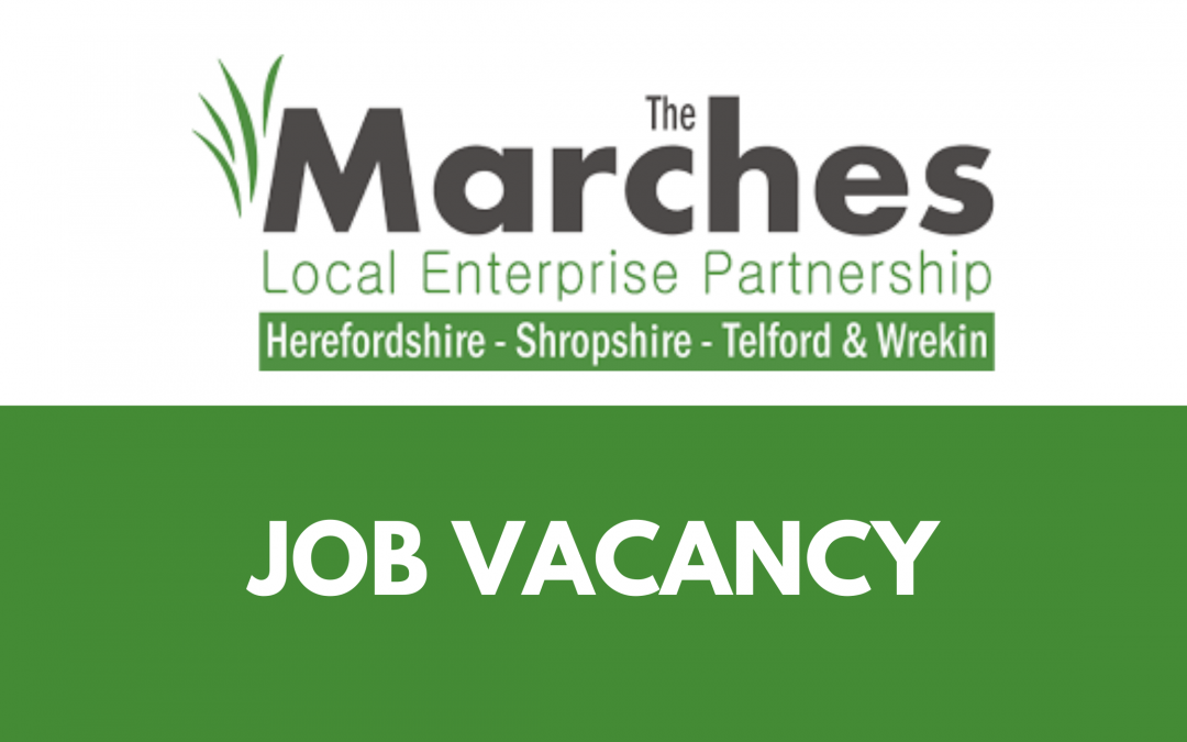 Vacancy: CEO for the Marches LEP