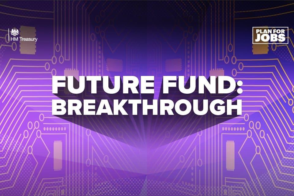 Future Fund: Breakthrough programme launches
