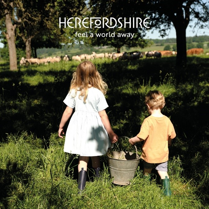 Herefordshire launches TV ad campaign  inviting visitors to 'Feel a World Away'